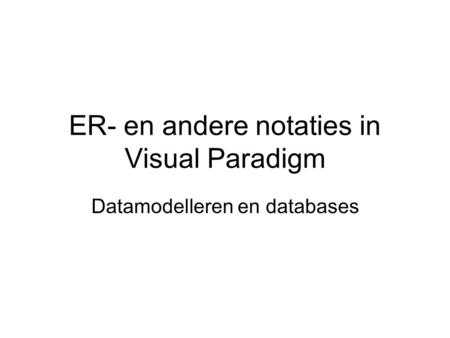 ER- en andere notaties in Visual Paradigm