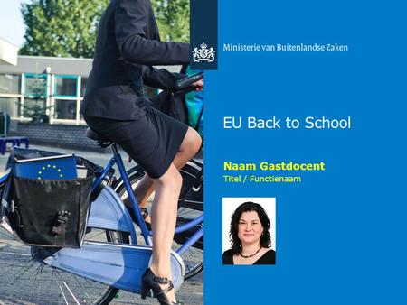 EU Back to School Naam Gastdocent Titel / Functienaam.
