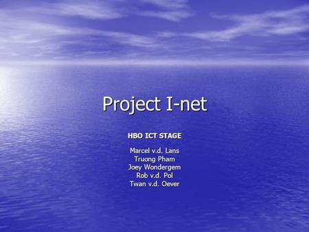 Project I-net HBO ICT STAGE Marcel v.d. Lans Truong Pham