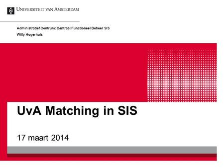 UvA Matching in SIS 17 maart 2014