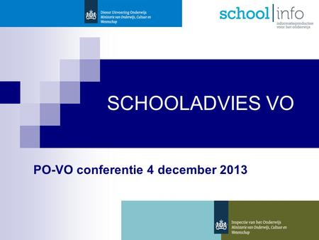 SCHOOLADVIES VO PO-VO conferentie 4 december 2013.