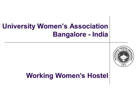 University Women's Association Bangalore - India Working Women's Hostel.