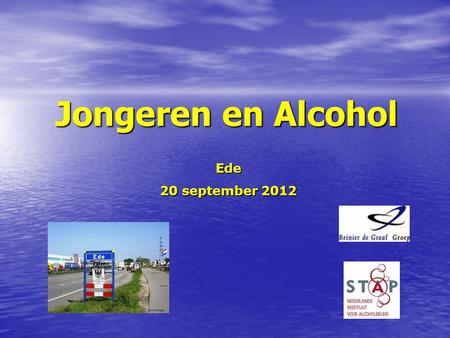 Jongeren en Alcohol Ede 20 september 2012.