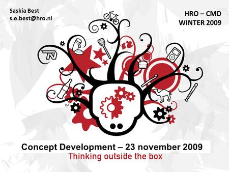 Saskia Best HRO – CMD WINTER 2009 Concept Development – 23 november 2009.