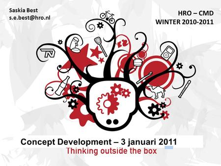 Saskia Best HRO – CMD WINTER 2010-2011 Concept Development – 3 januari 2011.