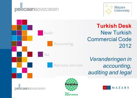 Turkish Desk New Turkish Commercial Code 2012 Veranderingen in accounting, auditing and legal.