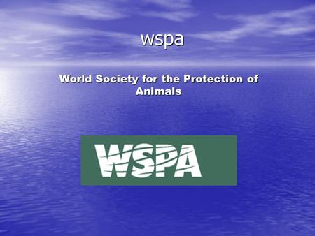 Wspa World Society for the Protection of Animals.