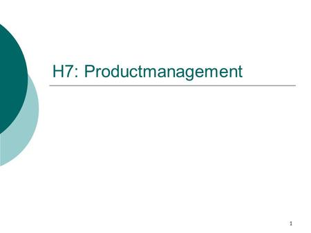 H7: Productmanagement.