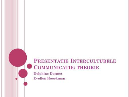 Presentatie Interculturele Communicatie: theorie