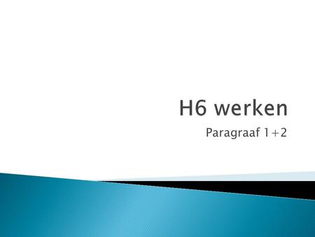 Paragraaf 1+2.  https://www.youtube.com/watch?v=LDZ3wXv -lgc https://www.youtube.com/watch?v=LDZ3wXv -lgc - Filmpje kijken - Uitleg - Maken van de wintoets.