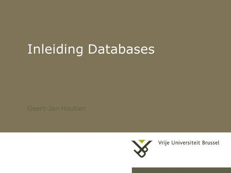 21-2-20071DB Inleiding Databases Geert-Jan Houben.