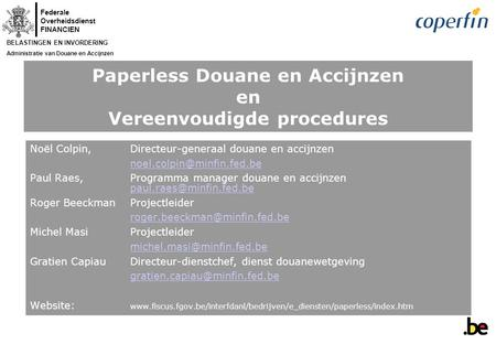 Paperless douane en accijnzen en vereenvoudigde procedures for Douane engels