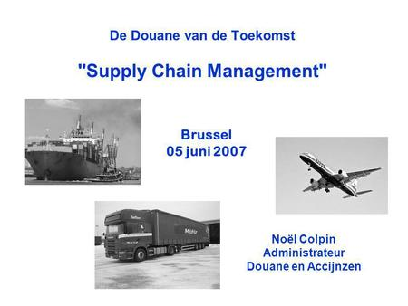 De Douane van de Toekomst Supply Chain Management