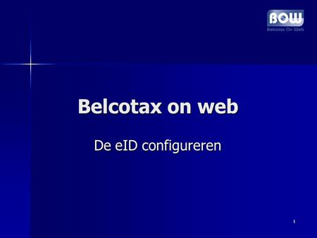 1 Belcotax on web Belcotax on web De eID configureren De eID configureren.