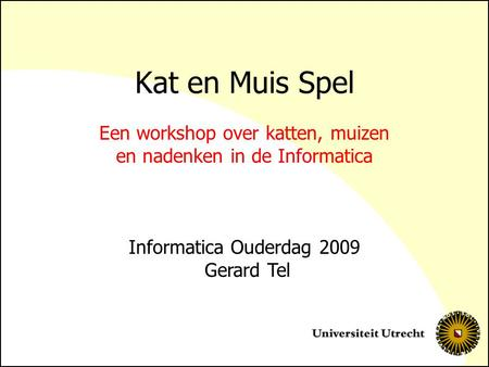 Een workshop over katten, muizen en nadenken in de Informatica