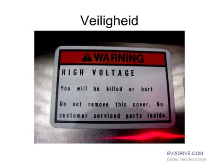 Veiligheid EV2DRIVE.COM Electric Vehicles 2 Drive.