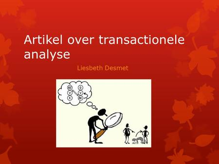 Artikel over transactionele analyse Liesbeth Desmet.