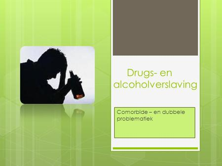 Drugs- en alcoholverslaving