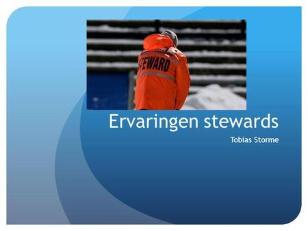 Ervaringen stewards Tobias Storme.