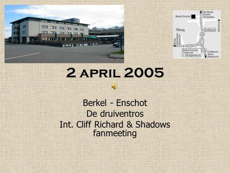 2 april 2005 Berkel - Enschot De druiventros Int. Cliff Richard & Shadows fanmeeting.