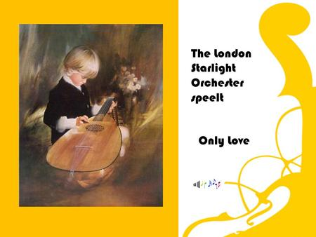 Only Love The London Starlight Orchester speelt Kijk en leer van…. Donald Zolan.