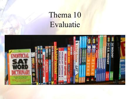 Thema 10 Evaluatie. Hattie, J. (2009). Visible Learning: A Synthesis of over 800 Meta- Analysis relating to Achievement. Milton Park, Oxon: Routledge.