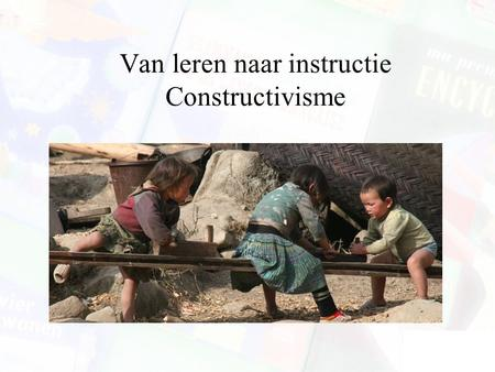 Van leren naar instructie Constructivisme. Advance Organizer Videoclips –Active learning environments:  Hk&feature=related.