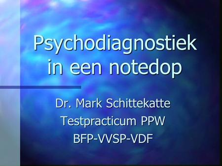 Psychodiagnostiek in een notedop