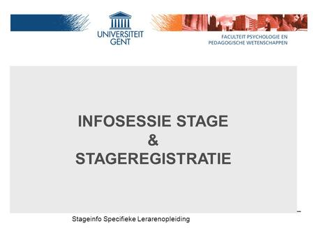 & STAGEREGISTRATIE INFOSESSIE STAGE