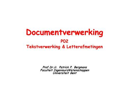 Documentverwerking P02 Tekstverwerking & Letterafmetingen