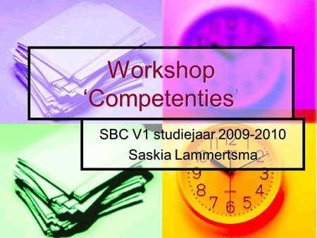 Workshop 'Competenties' SBC V1 studiejaar 2009-2010 Saskia Lammertsma.