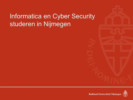 Informatica en Cyber Security studeren in Nijmegen.
