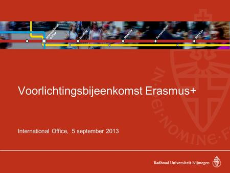 Voorlichtingsbijeenkomst Erasmus+ International Office, 5 september 2013.