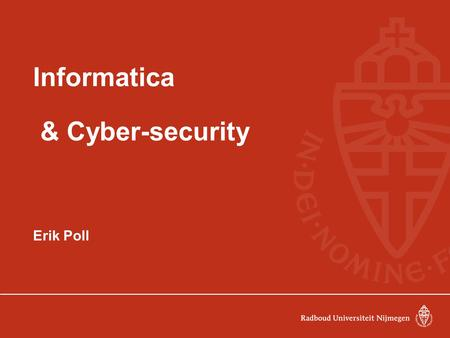 Informatica & Cyber-security Erik Poll.