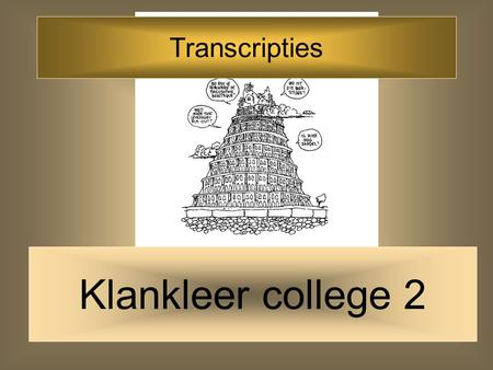 Transcripties Klankleer college 2.
