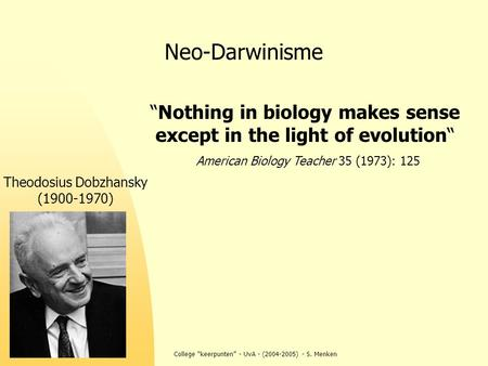 """Nothing in biology makes sense except in the light of evolution"""