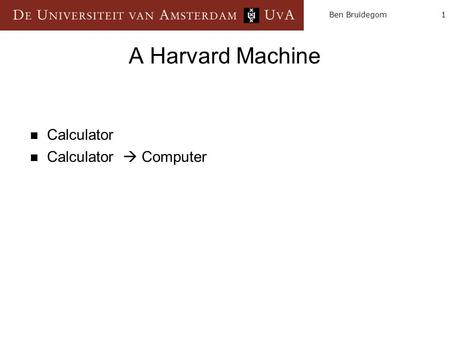 1Ben Bruidegom A Harvard Machine Calculator Calculator  Computer.