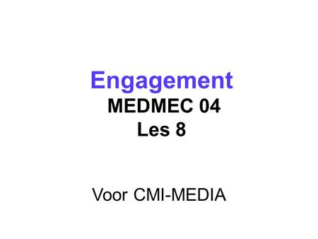 Voor CMI-MEDIA Engagement MEDMEC 04 Les 8. Weekplanning Lesweek 1: Urban Studio Lesweek 2: Kick off en spelopdracht deel l Lesweek 3: hoorcollege gaming,