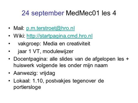 24 september MedMec01 les 4 Mail: Wiki:  vakgroep: Media.