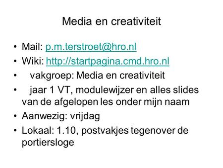Media en creativiteit Mail: Wiki:  vakgroep: Media en.