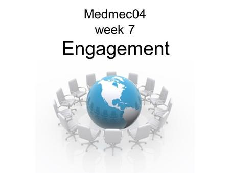 Medmec04 week 7 Engagement.