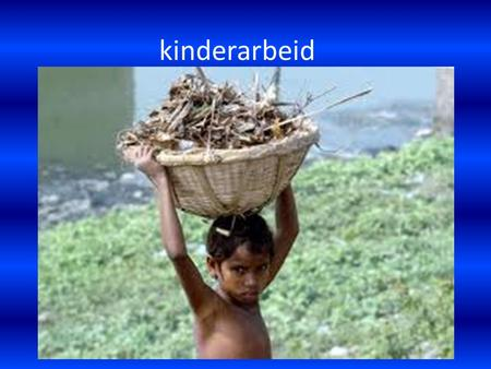 Kinderarbeid.