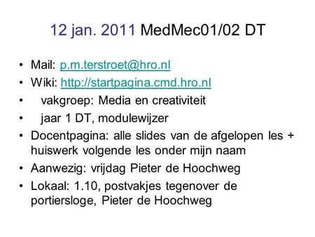 12 jan. 2011 MedMec01/02 DT Mail: Wiki:  vakgroep: Media.