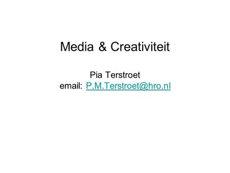 Media & Creativiteit Pia Terstroet
