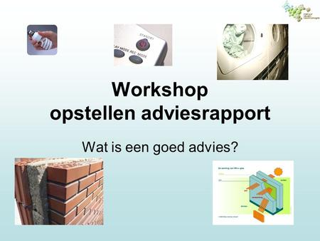 Workshop opstellen adviesrapport
