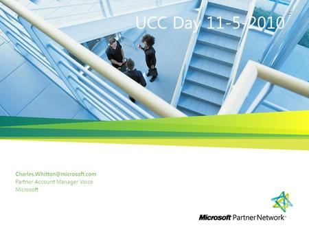 Partner Account Manager Voice Microsoft UCC Day 11-5-2010.