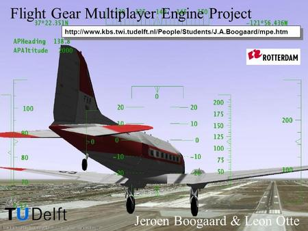 Flight Gear Multiplayer Engine Project Jeroen Boogaard & Leon Otte