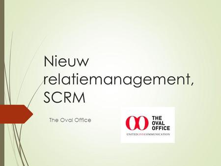 Nieuw relatiemanagement, SCRM The Oval Office. A) SOCIAL MEDIA AUDIT.