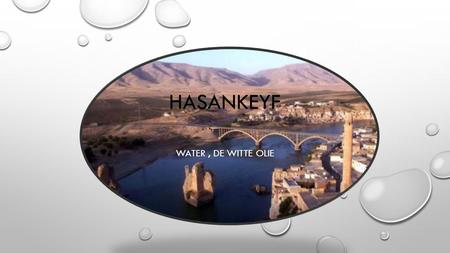HASANKEYF WATER, DE WITTE OLIE. VRAAG EEN WAT IS ARADI EN WAT IS SEMI-ARADI? ARADI IS VOL SEMI-ARADI IS HALF-VOL.