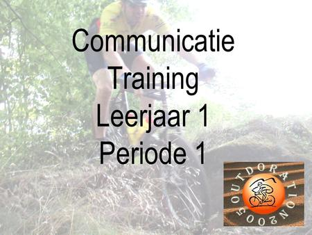 WWW.OUTDORATION.NL Communicatie Training Leerjaar 1 Periode 1.